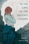 In the Cave of the Delicate Singers cover