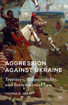 Aggression against Ukraine: Territory, Responsibility, and International Law