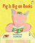 Pig is Big on Books: An I Like to Read® book