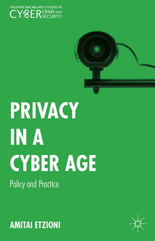 Privacy in a Cyber Age: Policy and Practice