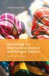Gendering the International Asylum and Refugee Debate: Second Edition