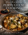 Authentic Portuguese Cooking by Ana Patuleia Ortins