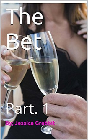 The Bet: Part. 1