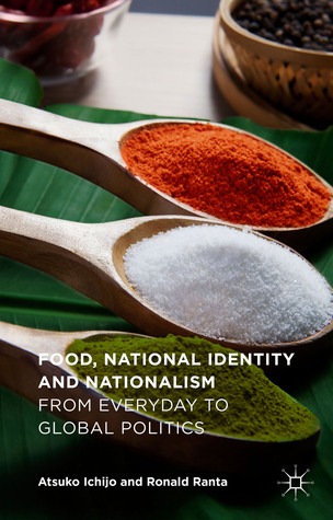 food-national-identity-and-nationalism-from-everyday-to-global-politics