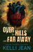 Over the Hills and Far Away by Kelli Jean