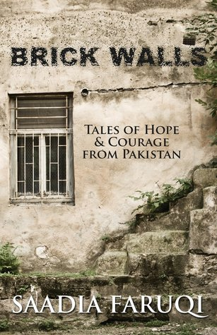 Brick Walls: Tales of Hope & Courage from Pakistan