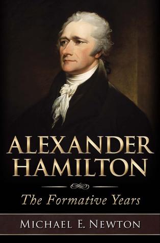 Alexander Hamilton: The Formative Years