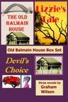 The Old Balmain House / Lizzie's Tale / Devil's Choice (Old Balmain House #1-3)