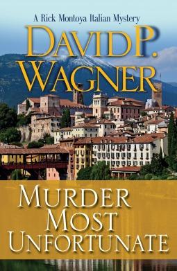 Murder Most Unfortunate (Rick Montoya Italian Mystery #3)
