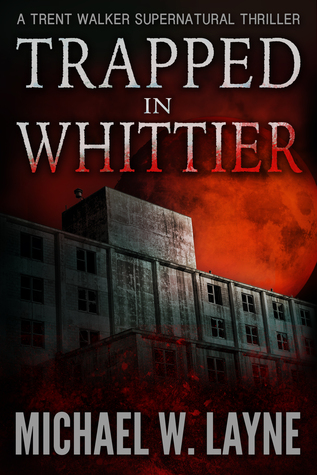 Trapped in Whittier (Trent Walker, #1)