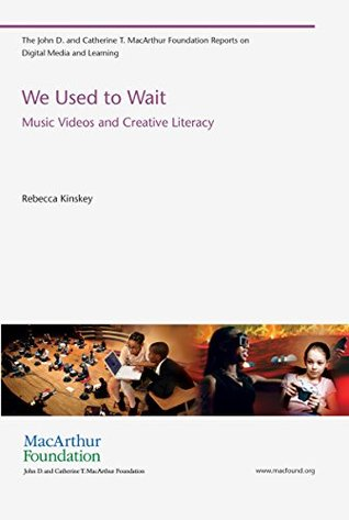 We Used to Wait: Music Videos and Creative Literacy