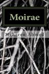 Moirae by Mehreen Ahmed