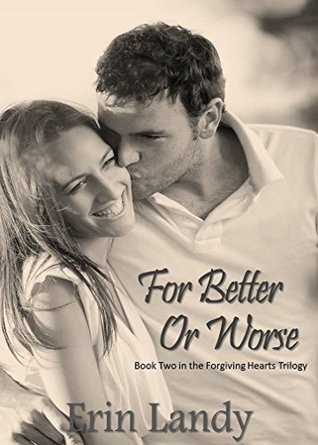 For Better or Worse (The Forgiving Hearts Trilogy #2)