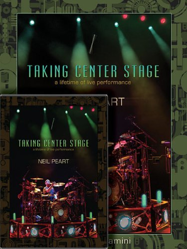 Neil Peart: Taking Center Stage Combo Pack: A Lifetime of Live Performance