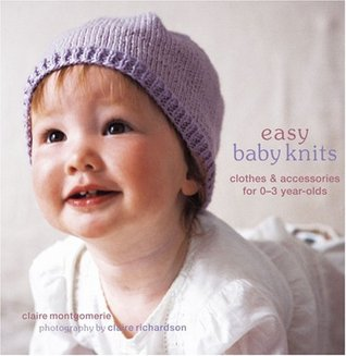 Easy Baby Knits by Claire Montgomerie