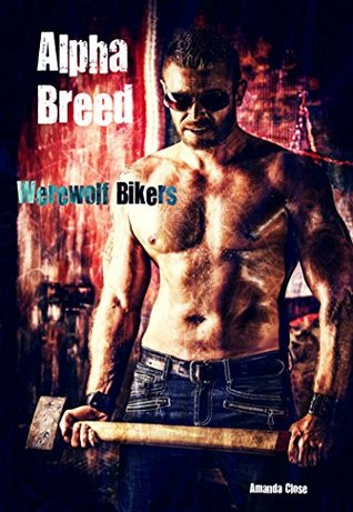 Alpha Breed (Werewolf Bikers Book 1)