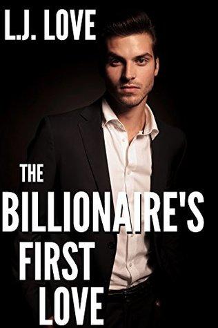 The Billionaire's First Love (Billionaire Alphas Book 3)