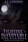 Fighting the Inevitable (FTI Saga #1)