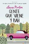 Gente que viene y ¡Bah! by Laura Norton