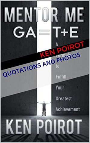 Quotations and Photos: Mentor Me: GA=T+E-A Formula to Fulfill Your Greatest Achievement (Quotes, Graphic Arts, Graphic Design, Photo Quotation Reference from the Popular Motivational Self Help Book)