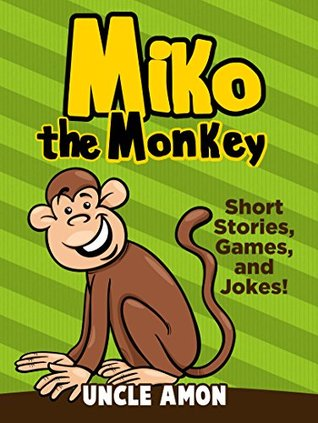 a0b083324217 Miko the Monkey (Books for Kids, Bedtime Stories for Kids, Bedtime ...