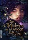 Das Mädchen mit den Augen aus Gold by Tina Videkiss