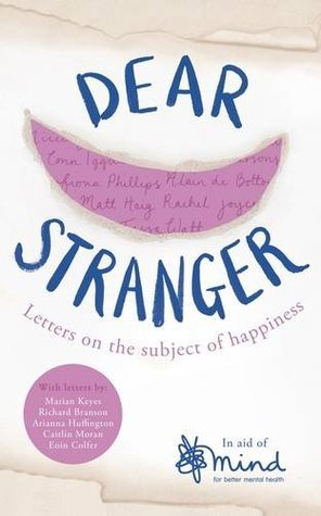 Dear Stranger: Letters on the Subject of Happiness