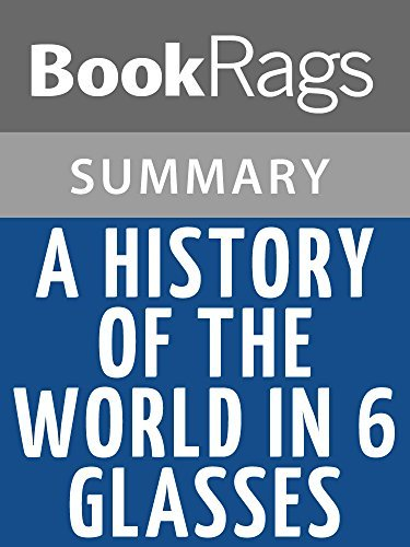 A History of the World in 6 Glasses by Tom Standage l Summary & Study Guide