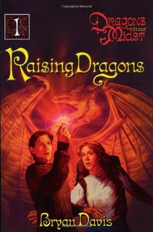 Raising Dragons (Dragons in Our Midst, #1)