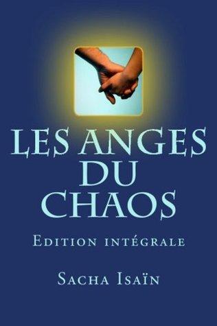 Les anges du chaos: Edition intégrale