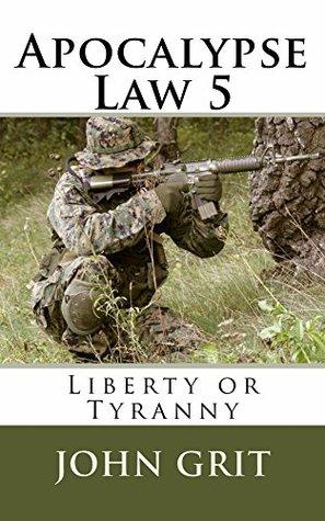 Apocalypse Law 5: Liberty or Tyranny
