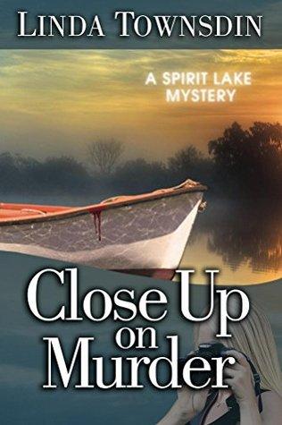 Close Up on Murder: A Spirit Lake Mystery