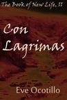 Con Lagrimas (The Book of New Life 2)