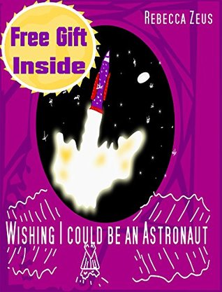 Wishing I Could Be An Astronaut [Bedtime Stories] [Kids Books] [Bedtime Stories For Kids] [Children's Books] [Free Stories] [picture books for kids] [Fiction]