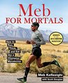 Meb For Mortals:How to Run, Think, and Eat like a Champion Marathoner