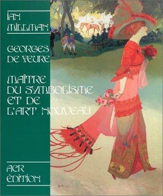 Georges De Feure, Maitre Du Symbolisme Et De L'art Nouveau por Ian Millman