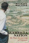 Guerrilla Nation: My Wars In and Out of Vietnam