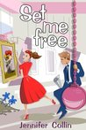 Set Me Free (The Evans Trilogy, #1)