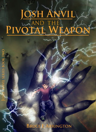Josh Anvil and the Pivotal Weapon (Josh Anvil, #2)