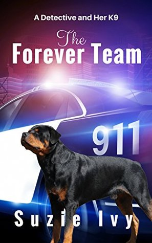 The Forever Team: A detective and her K9 (Detective Laci Jolett Book 1)