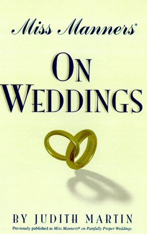 Miss Manners on Weddings by Judith Martin