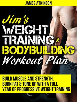 Jims Weight Training Bodybuilding Workout Plan Build Muscle And