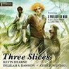 Three Slices