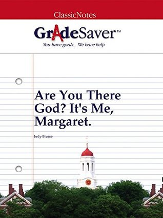 GradeSaver (TM) ClassicNotes: Are You There God? It's Me, Margaret.