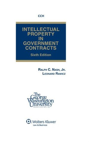 Intellectual Property in Government Contracts, Sixth Edition