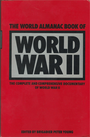 World Almanac Book of World War II by Peter Young