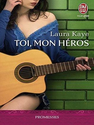 Ebook Toi, mon héros by Laura Kaye PDF!