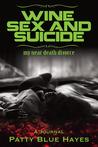 Wine Sex and Suicide: My Near Death Divorce