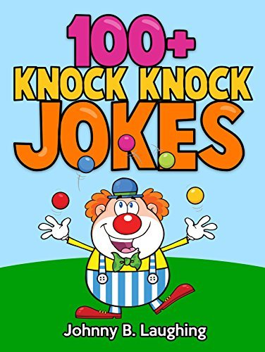 Funny Jokes: 100+ Knock Knock Jokes for Children: Kids Jokes - Knock Knock Jokes - Jokes for Kids