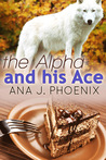 The Alpha and His Ace by Ana J. Phoenix